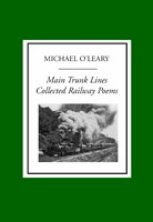 Main Trunk Lines: Collected Railway Poems